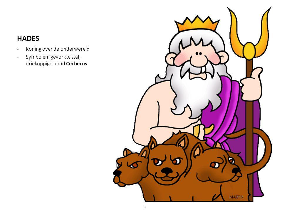 HADES -Koning over de onderwereld -Symbolen: gevorkte staf, driekoppige hond Cerberus