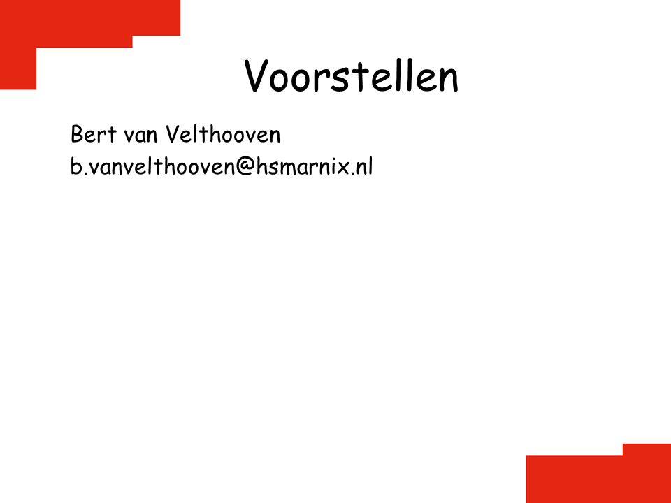 Voorstellen Bert van Velthooven b.vanvelthooven@hsmarnix.nl