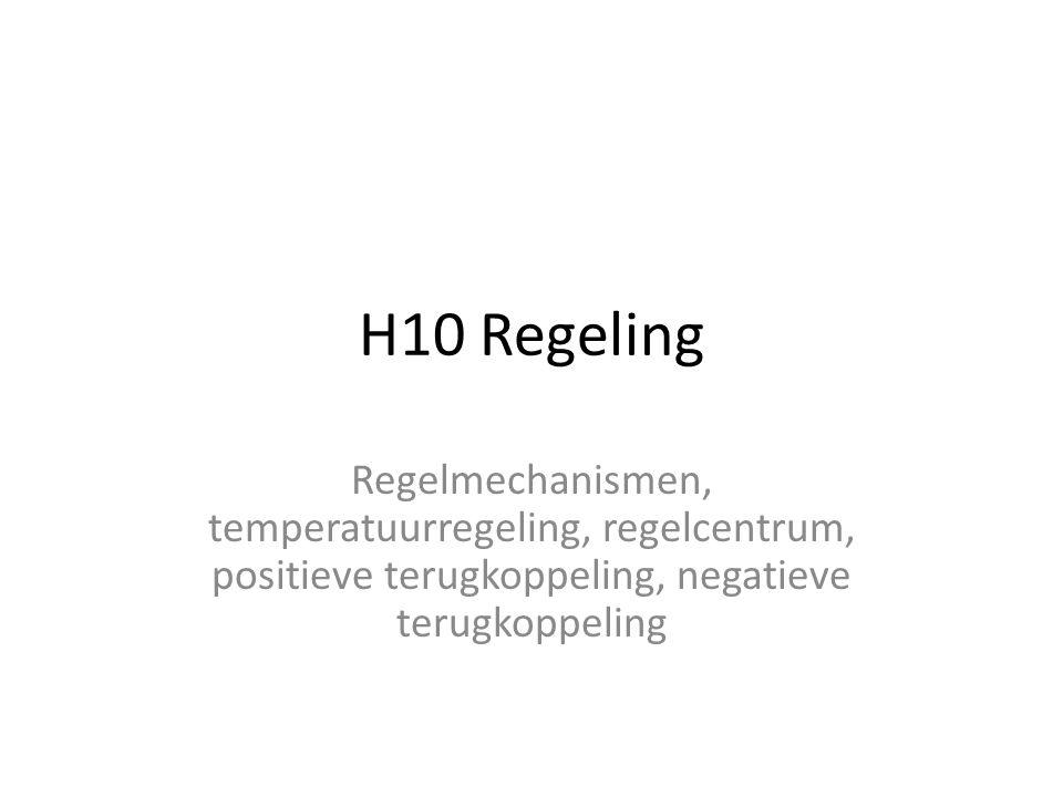H10 Regeling Regelmechanismen, temperatuurregeling, regelcentrum, positieve terugkoppeling, negatieve terugkoppeling