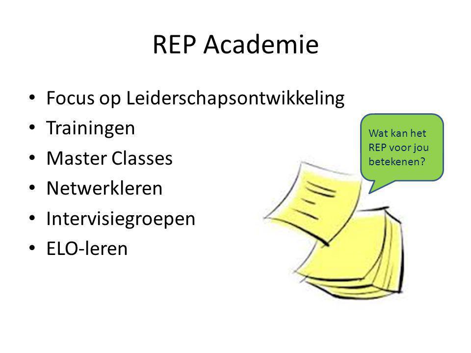 REP Academie Focus op Leiderschapsontwikkeling Trainingen Master Classes Netwerkleren Intervisiegroepen ELO-leren Wat kan het REP voor jou betekenen