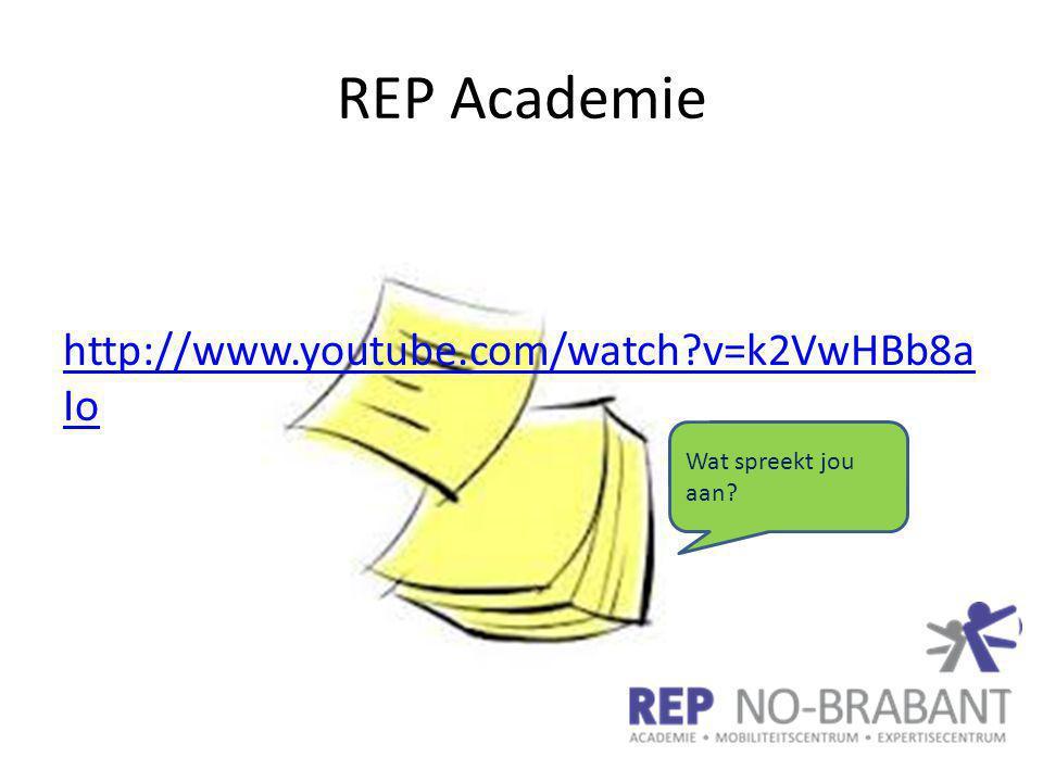 REP Academie http://www.youtube.com/watch v=k2VwHBb8a Io Wat spreekt jou aan