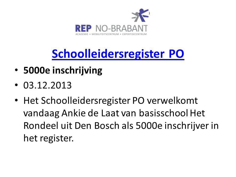Schoolleidersregister PO 5000e inschrijving 03.12.2013 Het Schoolleidersregister PO verwelkomt vandaag Ankie de Laat van basisschool Het Rondeel uit Den Bosch als 5000e inschrijver in het register.