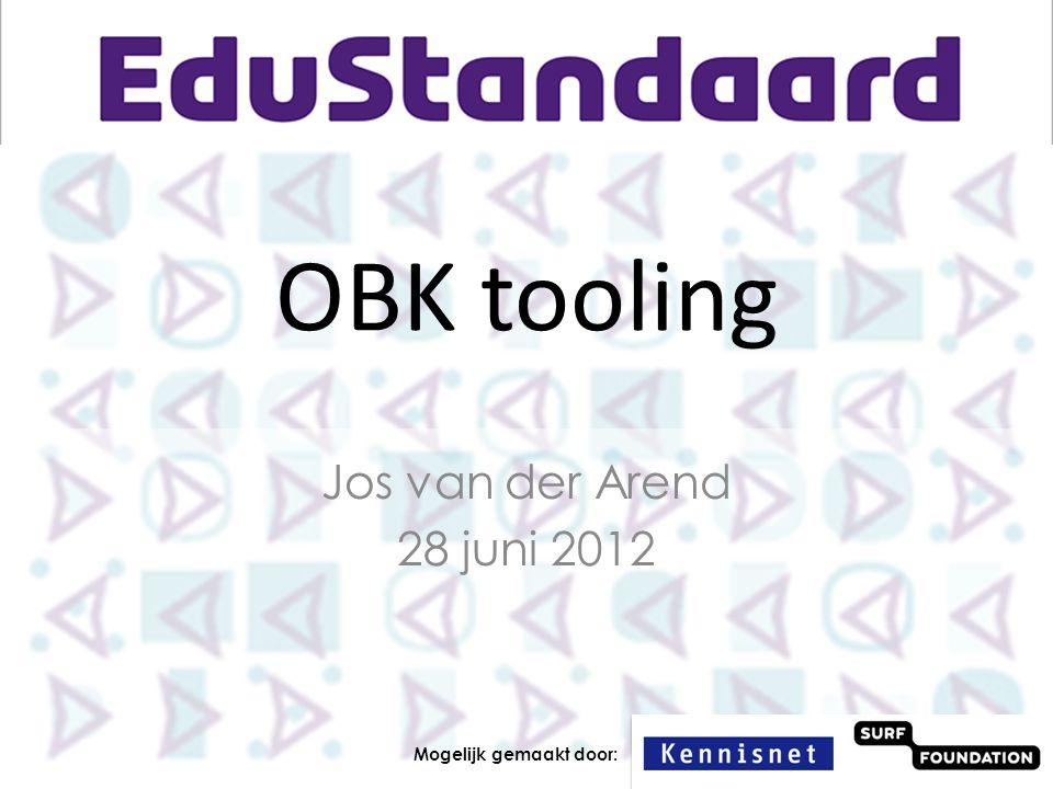 OBK tooling Jos van der Arend 28 juni 2012 Mogelijk gemaakt door:
