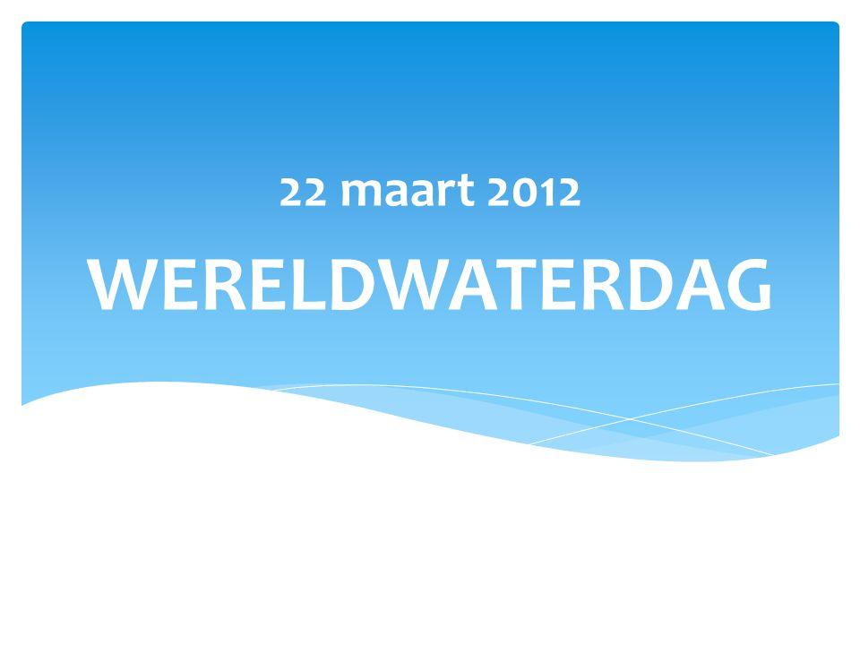 WERELDWATERDAG 22 maart 2012