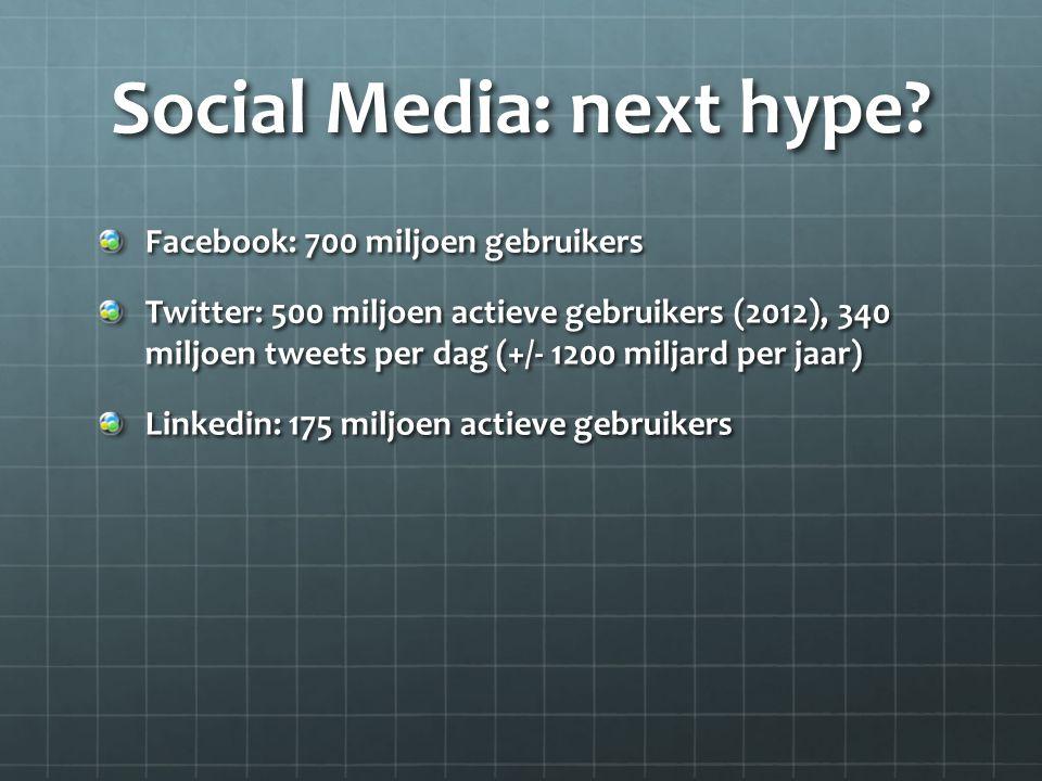 Social Media: next hype.