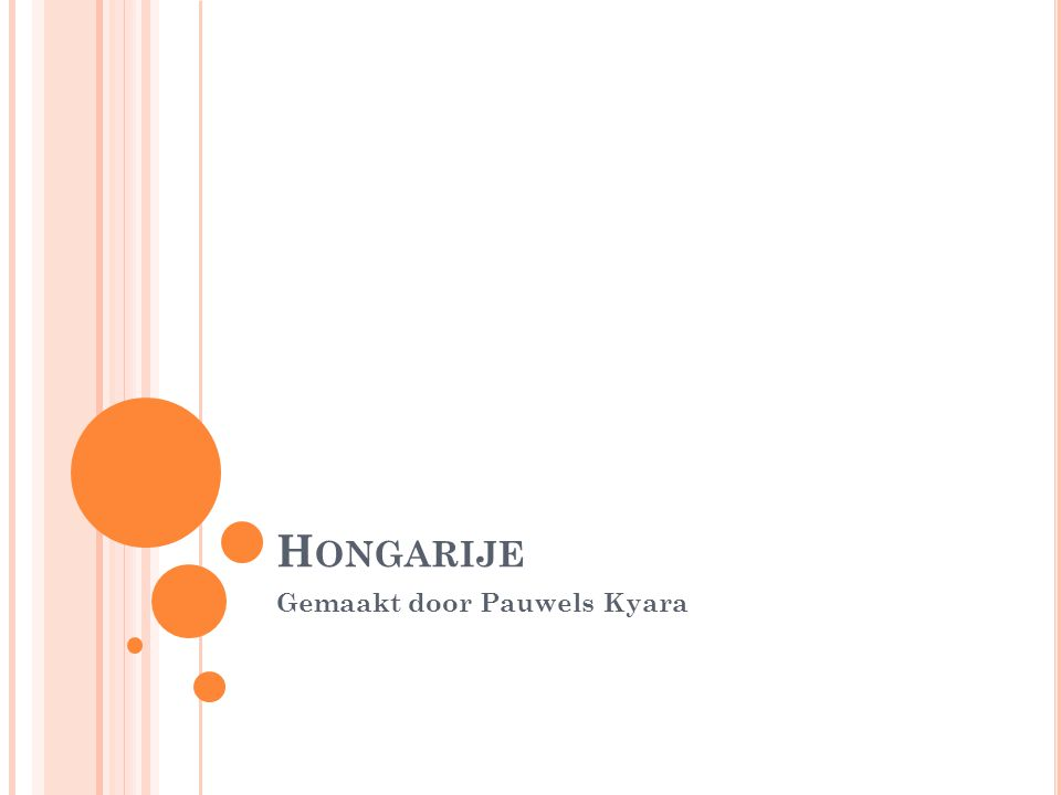 H ONGARIJE Gemaakt door Pauwels Kyara