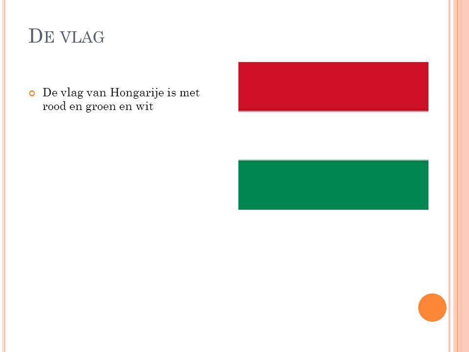 D E VLAG De vlag van Hongarije is met rood en groen en wit