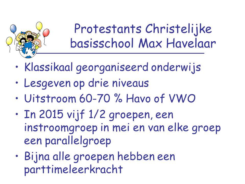 Protestants Christelijke basisschool Max Havelaar Klassikaal georganiseerd onderwijs Lesgeven op drie niveaus Uitstroom 60-70 % Havo of VWO In 2015 vi