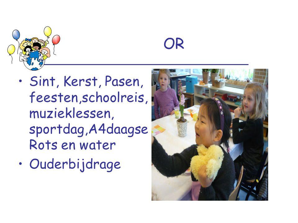 OR Sint, Kerst, Pasen, feesten,schoolreis, muzieklessen, sportdag,A4daagse Rots en water Ouderbijdrage