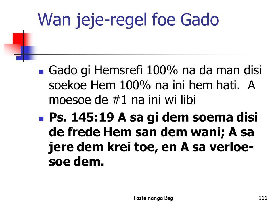 Faste nanga Begi111 Wan jeje-regel foe Gado Gado gi Hemsrefi 100% na da man disi soekoe Hem 100% na ini hem hati.