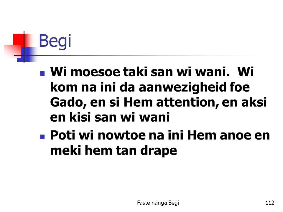 Faste nanga Begi112 Begi Wi moesoe taki san wi wani.