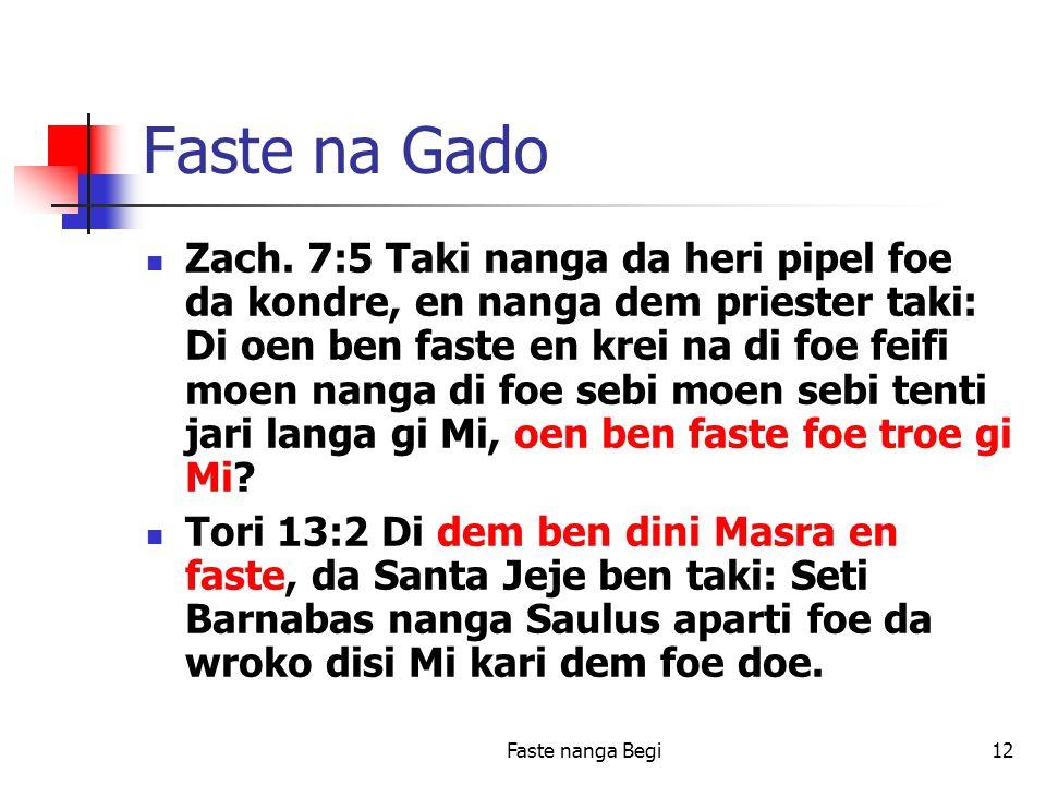 Faste nanga Begi12 Faste na Gado Zach.