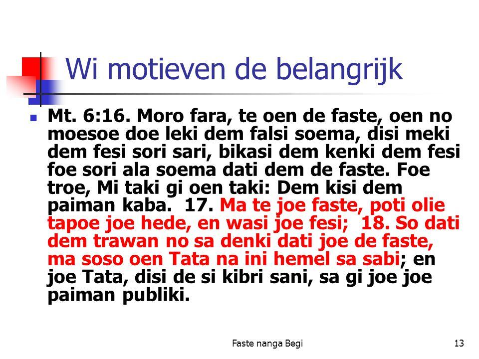Faste nanga Begi13 Wi motieven de belangrijk Mt. 6:16.