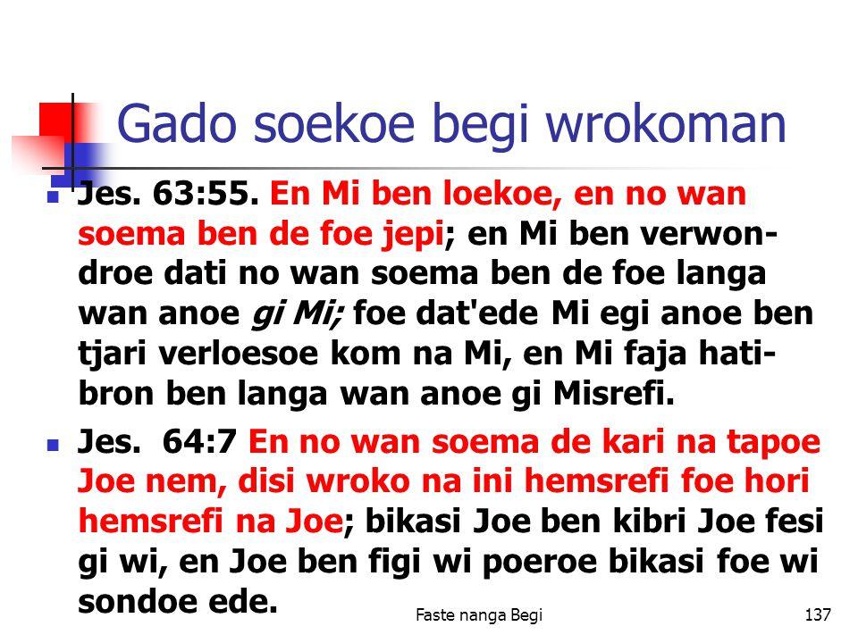Faste nanga Begi137 Gado soekoe begi wrokoman Jes.
