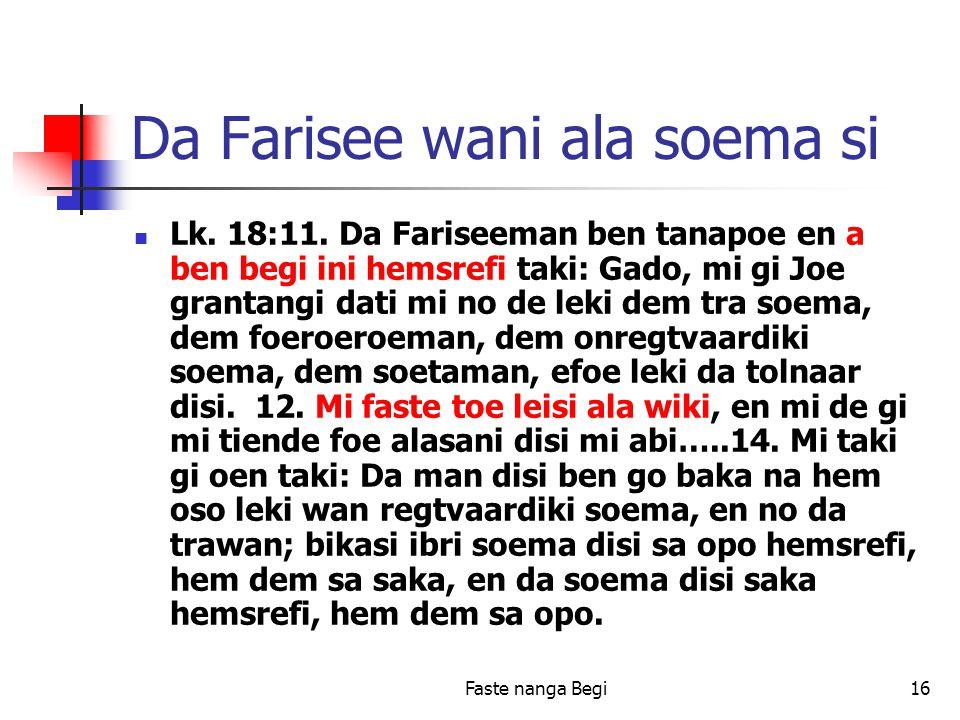Faste nanga Begi16 Da Farisee wani ala soema si Lk.