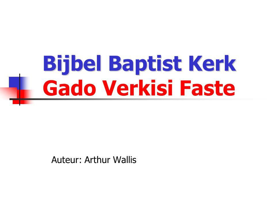Bijbel Baptist Kerk Bijbel Baptist Kerk Gado Verkisi Faste Auteur: Arthur Wallis