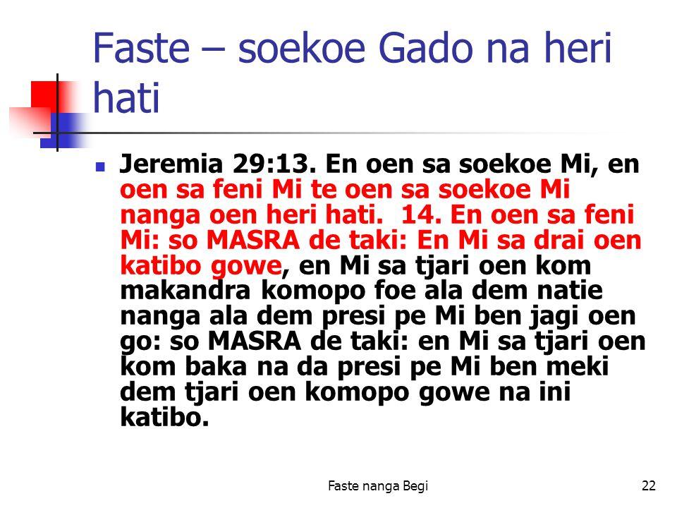 Faste nanga Begi22 Faste – soekoe Gado na heri hati Jeremia 29:13.