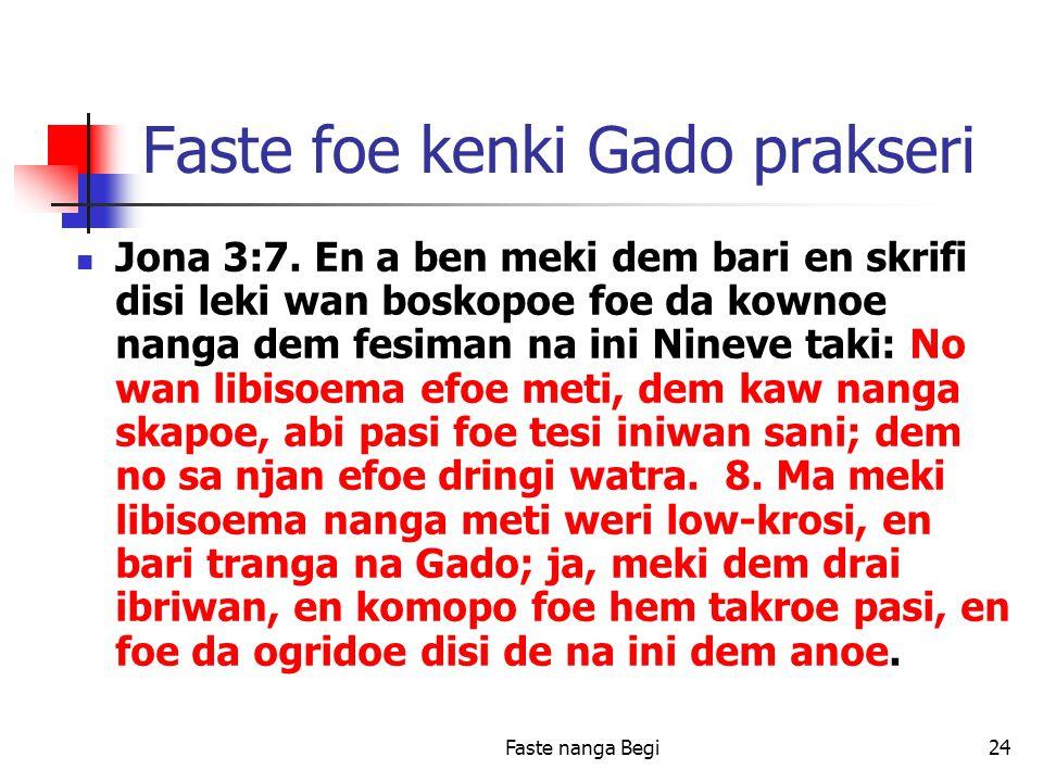 Faste nanga Begi24 Faste foe kenki Gado prakseri Jona 3:7.