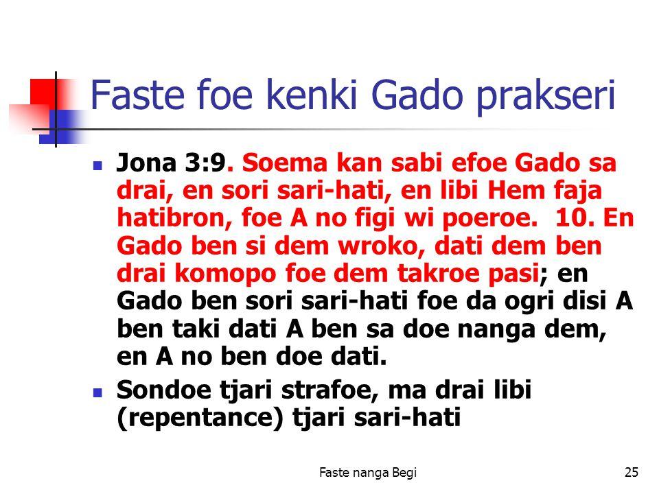 Faste nanga Begi25 Faste foe kenki Gado prakseri Jona 3:9.