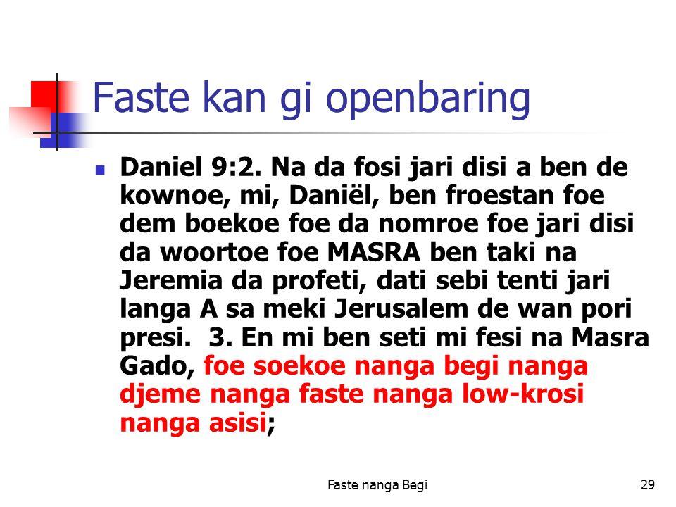 Faste nanga Begi29 Faste kan gi openbaring Daniel 9:2.