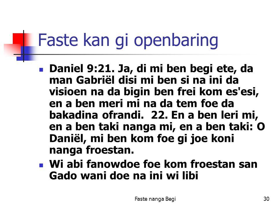 Faste nanga Begi30 Faste kan gi openbaring Daniel 9:21.