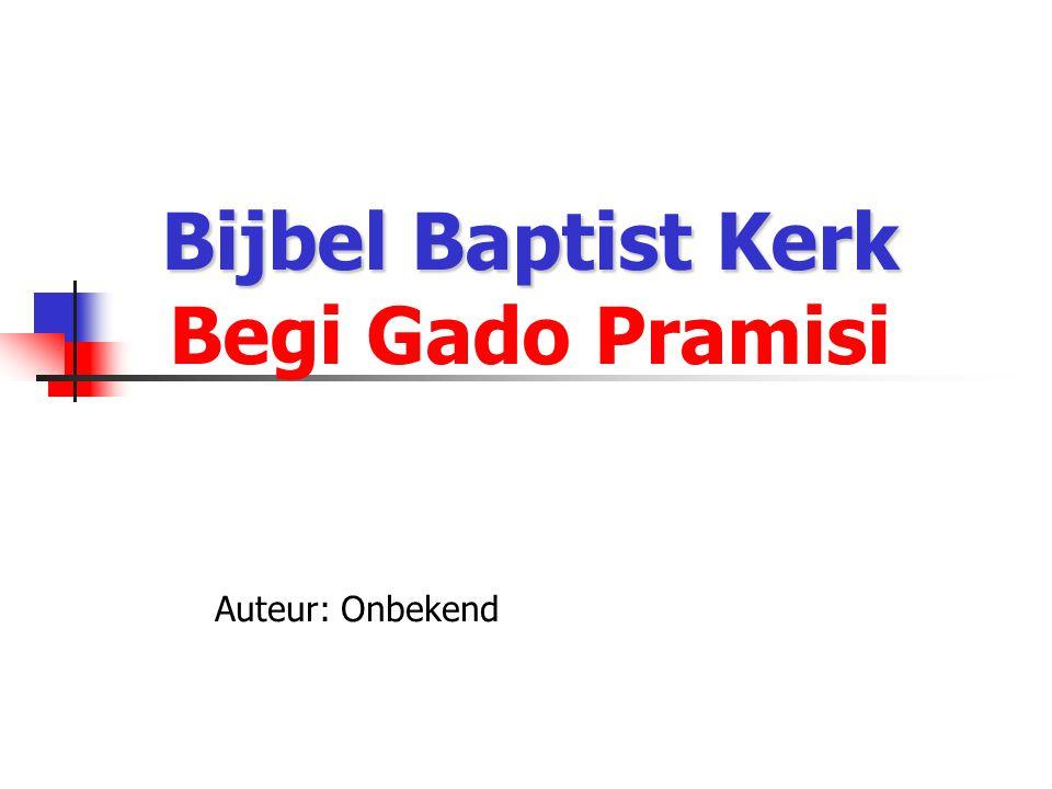 Bijbel Baptist Kerk Bijbel Baptist Kerk Begi Gado Pramisi Auteur: Onbekend