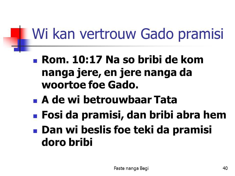 Faste nanga Begi40 Wi kan vertrouw Gado pramisi Rom.