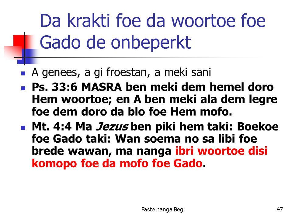 Faste nanga Begi47 Da krakti foe da woortoe foe Gado de onbeperkt A genees, a gi froestan, a meki sani Ps.