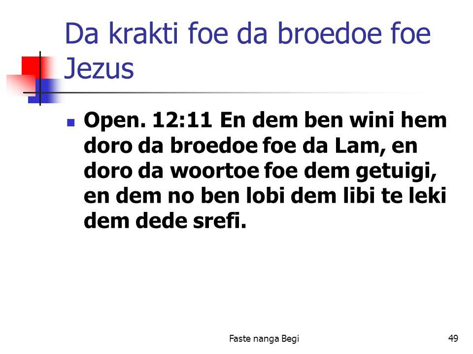 Faste nanga Begi49 Da krakti foe da broedoe foe Jezus Open.