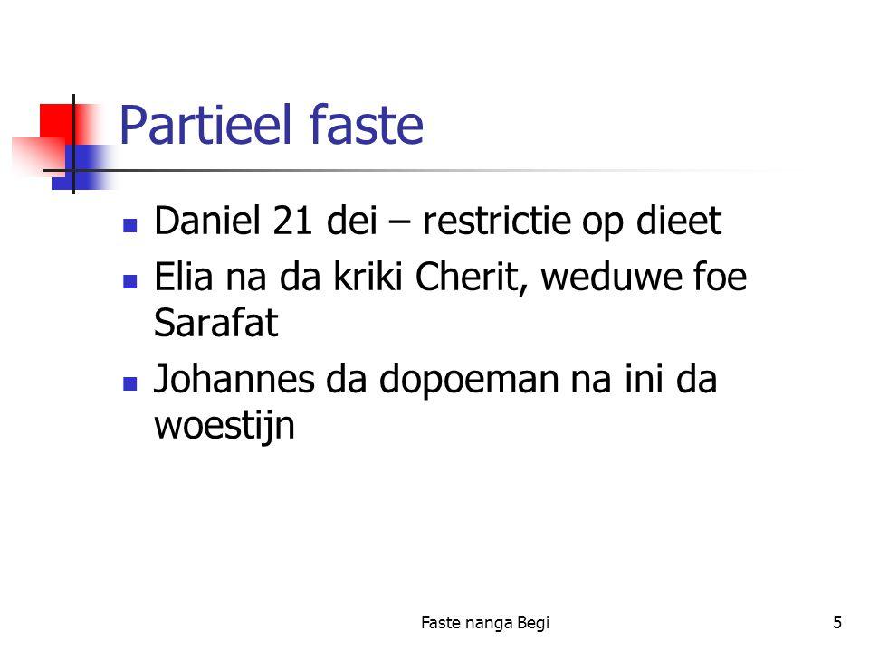 Faste nanga Begi5 Partieel faste Daniel 21 dei – restrictie op dieet Elia na da kriki Cherit, weduwe foe Sarafat Johannes da dopoeman na ini da woestijn