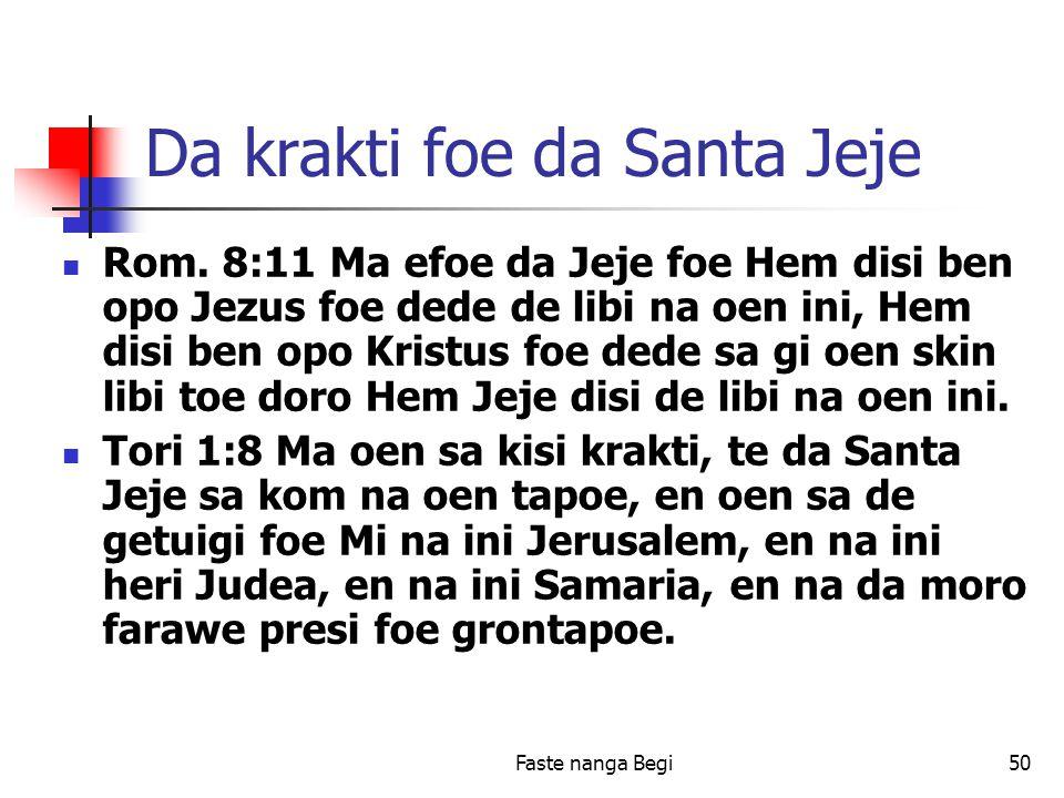 Faste nanga Begi50 Da krakti foe da Santa Jeje Rom.