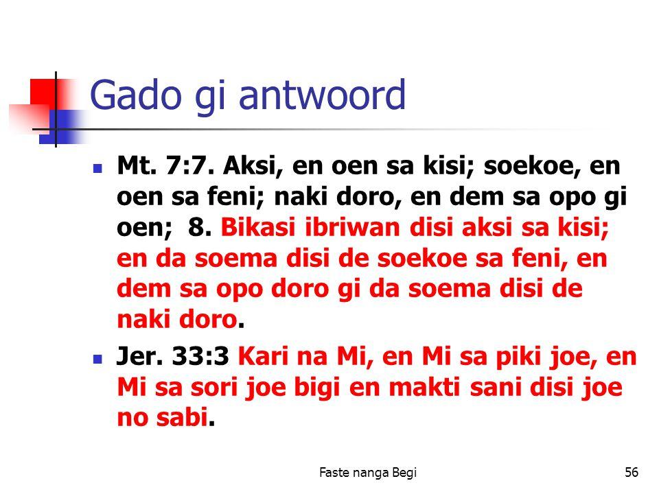 Faste nanga Begi56 Gado gi antwoord Mt. 7:7.