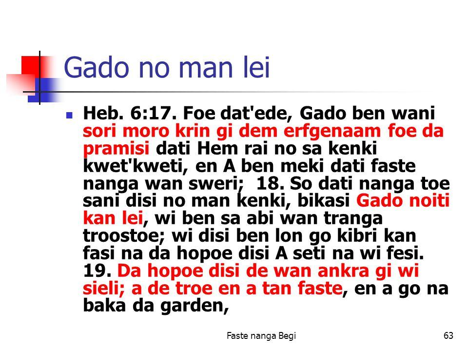 Faste nanga Begi63 Gado no man lei Heb. 6:17.