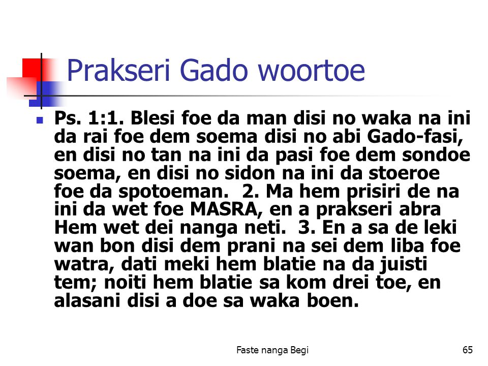 Faste nanga Begi65 Prakseri Gado woortoe Ps. 1:1.