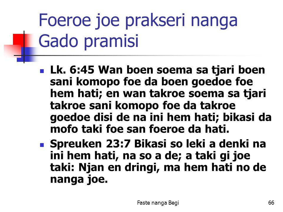 Faste nanga Begi66 Foeroe joe prakseri nanga Gado pramisi Lk.