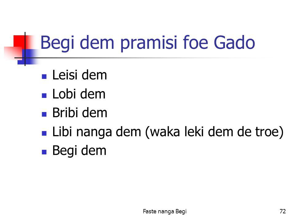 Faste nanga Begi72 Begi dem pramisi foe Gado Leisi dem Lobi dem Bribi dem Libi nanga dem (waka leki dem de troe) Begi dem