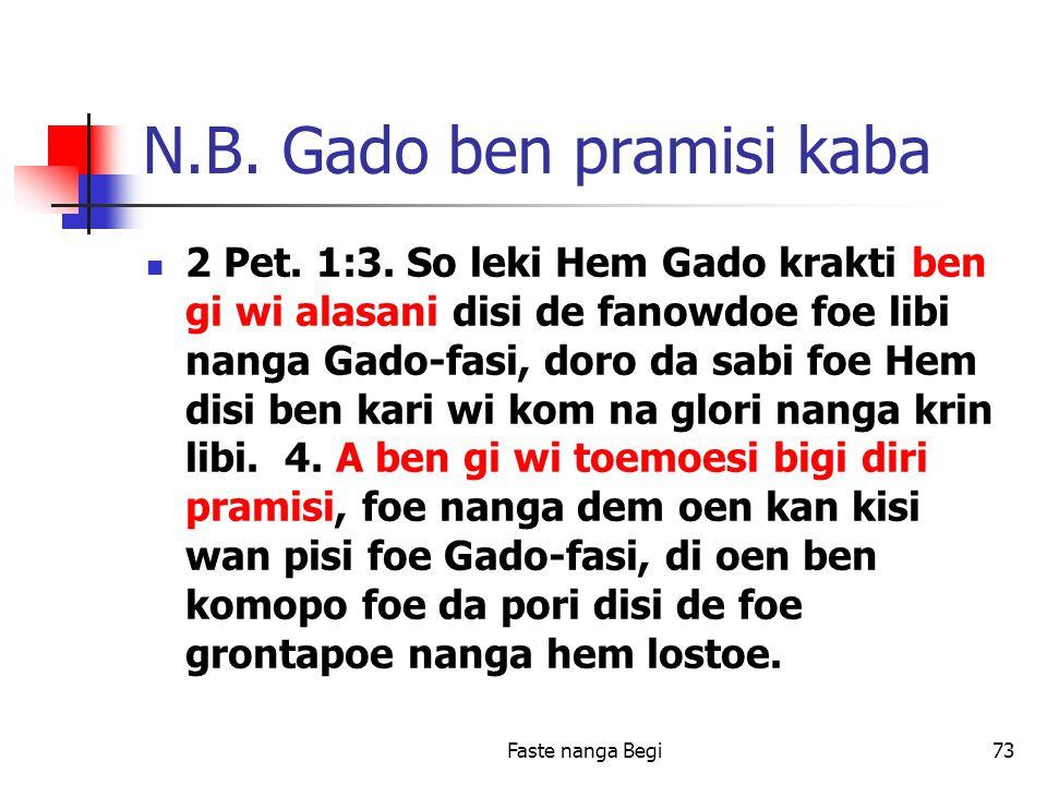 Faste nanga Begi73 N.B. Gado ben pramisi kaba 2 Pet.