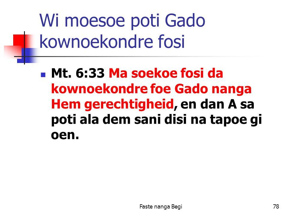 Faste nanga Begi78 Wi moesoe poti Gado kownoekondre fosi Mt.