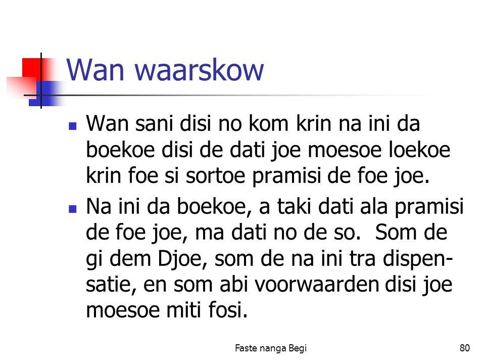 Faste nanga Begi80 Wan waarskow Wan sani disi no kom krin na ini da boekoe disi de dati joe moesoe loekoe krin foe si sortoe pramisi de foe joe.