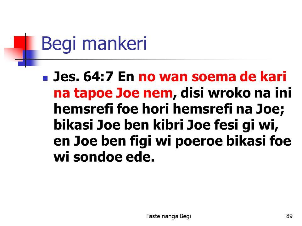 Faste nanga Begi89 Begi mankeri Jes.
