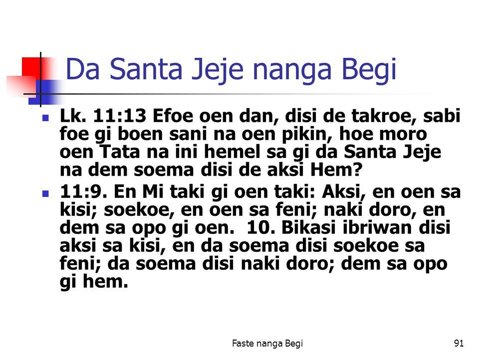 Faste nanga Begi91 Da Santa Jeje nanga Begi Lk.