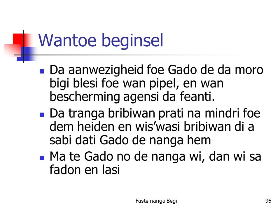 Faste nanga Begi96 Wantoe beginsel Da aanwezigheid foe Gado de da moro bigi blesi foe wan pipel, en wan bescherming agensi da feanti.