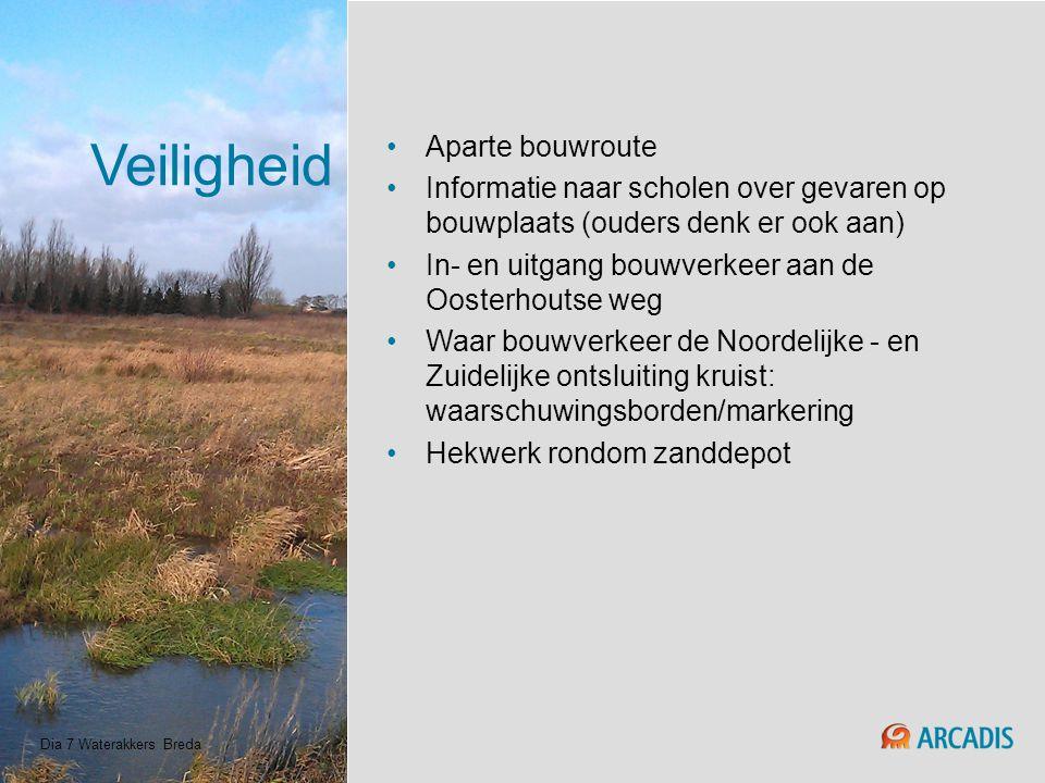 Veiligheid Aparte bouwroute Informatie naar scholen over gevaren op bouwplaats (ouders denk er ook aan) In- en uitgang bouwverkeer aan de Oosterhoutse