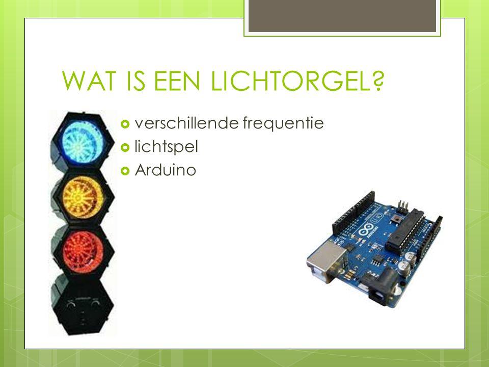 WAT IS EEN LICHTORGEL?  verschillende frequentie  lichtspel  Arduino