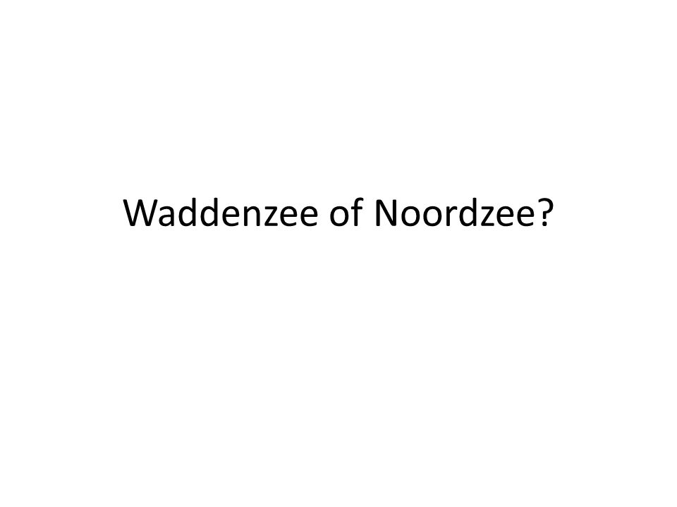 Waddenzee of Noordzee?