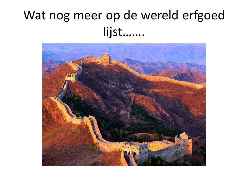 Wat nog meer op de wereld erfgoed lijst…….
