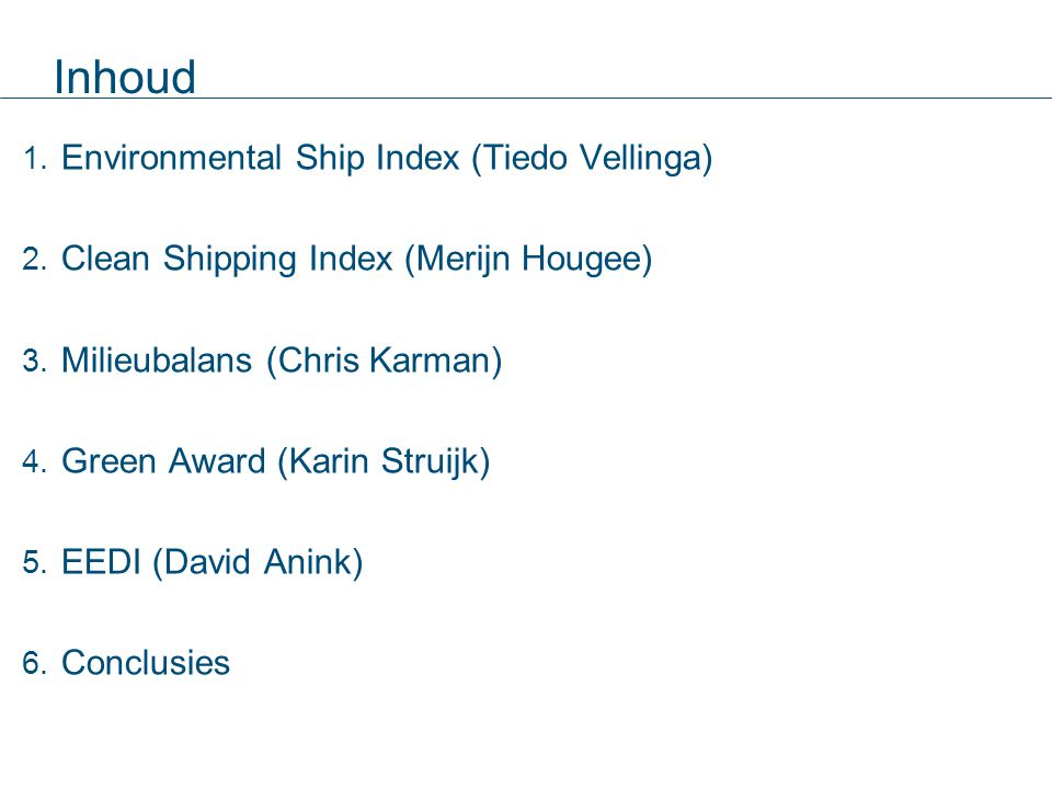 Inhoud 1. Environmental Ship Index (Tiedo Vellinga) 2.