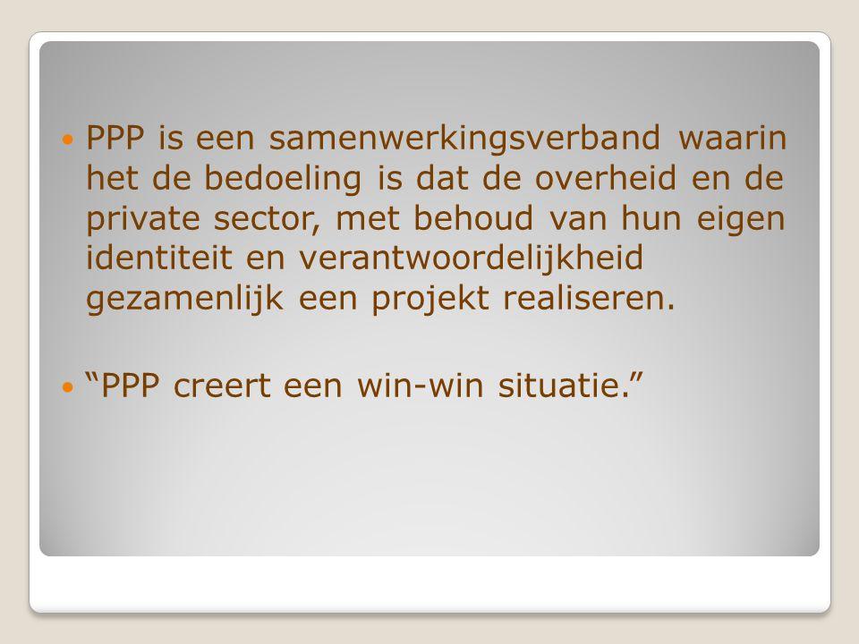 PPP is een samenwerkingsverband waarin het de bedoeling is dat de overheid en de private sector, met behoud van hun eigen identiteit en verantwoordelijkheid gezamenlijk een projekt realiseren.