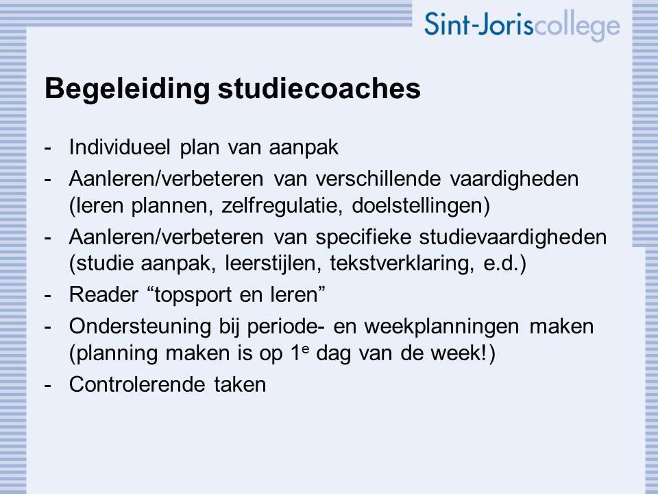 Begeleiding studiecoaches -Individueel plan van aanpak -Aanleren/verbeteren van verschillende vaardigheden (leren plannen, zelfregulatie, doelstelling