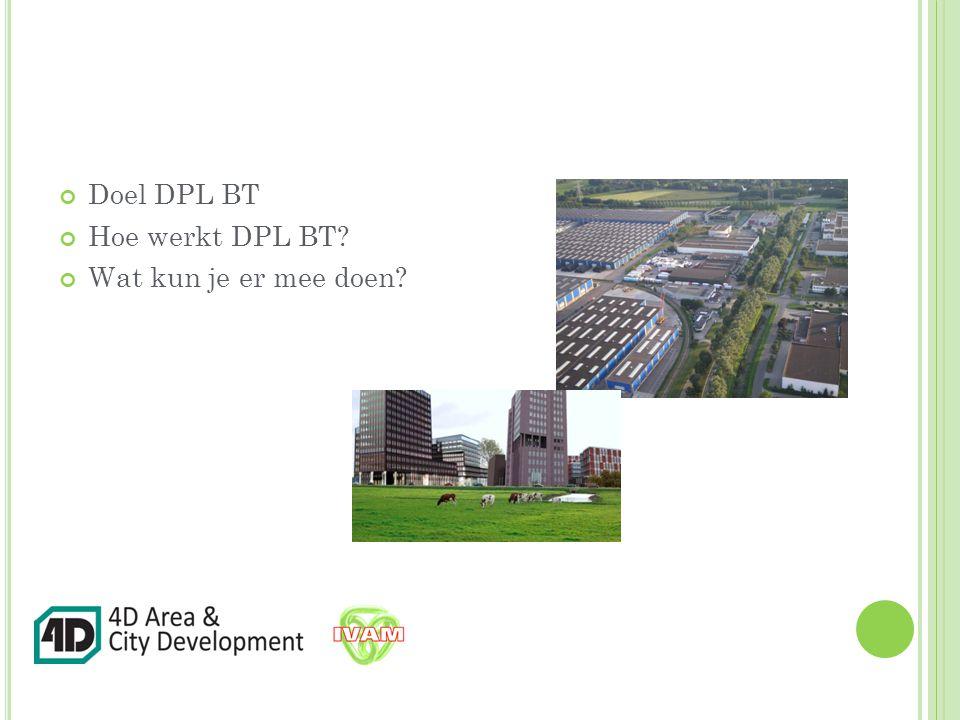 Doel DPL BT Hoe werkt DPL BT? Wat kun je er mee doen?